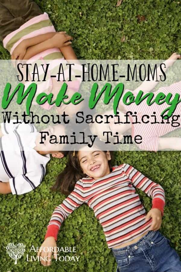Stay-at-home-moms can and should make money at home while not sacrificing family time.