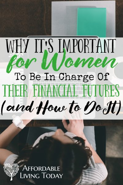 Why It's Important for Women to Be in Charge of Their Financial Futures – And How to Do It