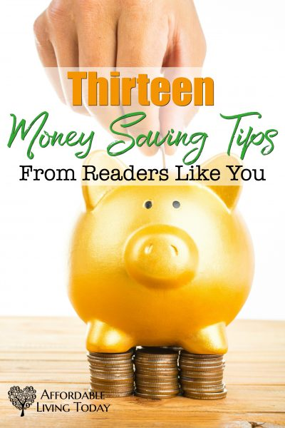 13 Money Saving Tips from Readers Like You
