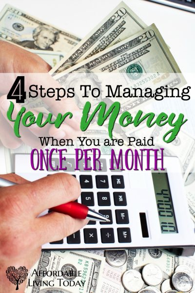 4 Steps to Managing Your Money Better When You are Paid Once Per Month