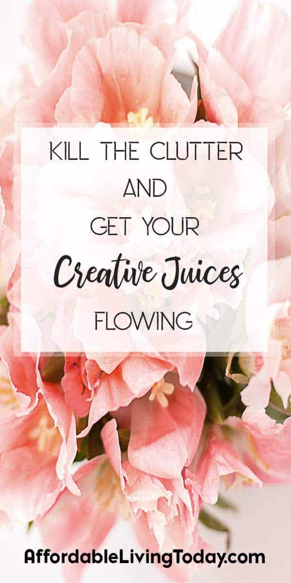 Get rid of the clutter around your house with these easy steps and get your creative juices flowing.