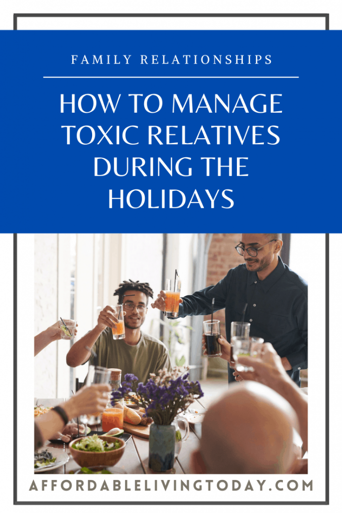 How to deal with toxic relatives during the holiday season.